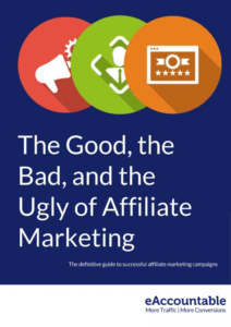 The Good, the Bad and the Ugly of Affiliate Marketing eBook