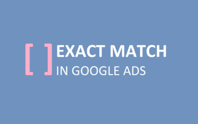 More Changes to Google Exact Match Mean New Challenges Ahead for Ecommerce Marketers